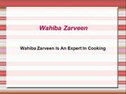 Wahiba Zarveen Is An Expert In Cooking