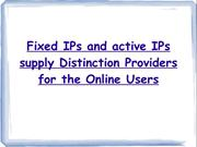 Fixed IPs and active IPs supply Distinction Providers for the Online U