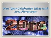 New Year Celebration Ideas with 2014 Horoscopes