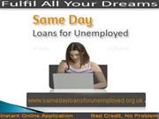Get Easy Financial Offer With Same Day Loans For Unemployed