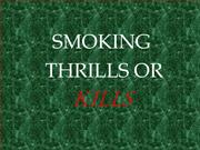 smoking Thrills Or Kills.pptx