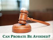 Can Probate Be Avoided?
