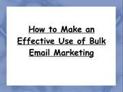 How to Make an Effective Use of Bulk Email Marketing