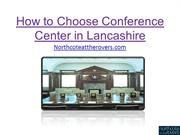 How to Choose Conference Center in Lancashire
