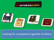 Buy a competitive cigarette at Online