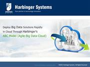 Deploy Big Data solutions  in Cloud through Harbinger's ABC model