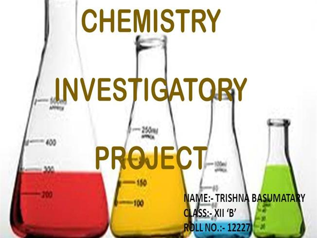 chemistry investigatory projects topics