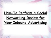 How-To Perform a Social Networking Review for Your Inbound Advertising