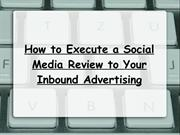 How to Execute a Social Media Review to Your Inbound Advertising