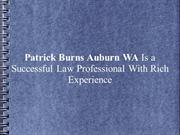 Patrick Burns Auburn WA Is a Successful Law Professional With Rich Exp