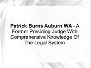 Patrick Burns Auburn WA - A Former Presiding Judge With Comprehensive