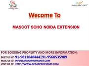 Mascot Soho Sports City @ +91-9811848444 #Mascot Group