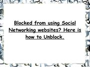Blocked from using Social Networking websites  Here is how to Unblock