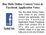 Buy Bulk Online Contest Votes & Facebook Application Votes
