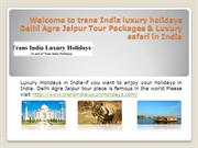 Luxury holidays in Delhi Agra Jaipur tour packages