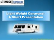 Liteweight Caravans offers used caravans of the highest quality