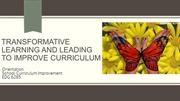 Transformative Learning and Leading to Improve Curriculum