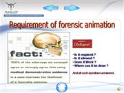Requirement of forensic animation