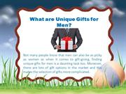 What are Unique Gifts for Men?