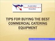 Tips for buying the best commercial catering equipment