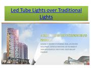Led Tube Lights over Traditional Lights