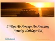 5 Ways To Arrange An Amazing Activity Holidays UK