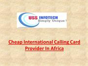 USSINFOTECH INTERNATIONAL CALLING CARD PROVIDER IN AFRICA