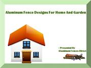 Aluminum Fence Designs For Home And Garden