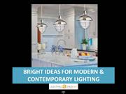 Bright Ideas for Modern and Contemporary Lighting