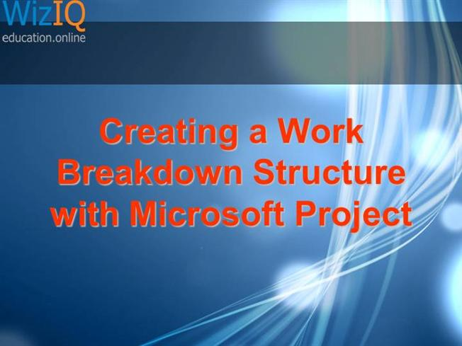 creating a work breakdown structure with microsoft project authorstream