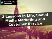 3 Lessons in Life, Social Media Marketing and Customer