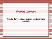 Wahiba Zarveen is an experienced marriage counselor