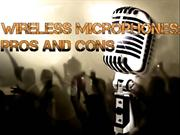 Wireless Microphones - Pros and Cons