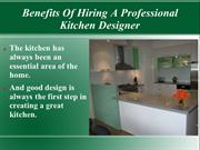 Benefits Of Hiring A Professional Kitchen Designer