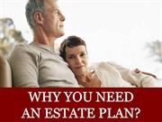 Why You Need An Estate Plan