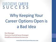 Why Keeping Your Career Options Open is a Bad Idea