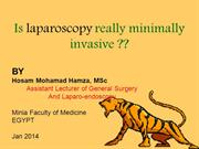 Is laparoscopy really minimally invasive