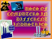 Uses  of computers in different industries