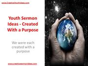 Youth Sermon Ideas - Created With a Purpose