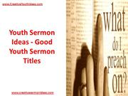 Youth Sermon Ideas - Good Youth Sermon Titles