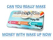 can you really make money with wake up now