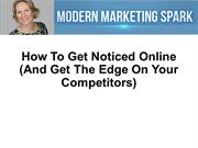 How To Get Noticed Online (And Get The Edge On Your Competitors)