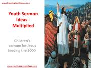 Youth Sermon Ideas - Multiplied