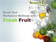 Get a Fresh Fruit Delivery to your Workplace
