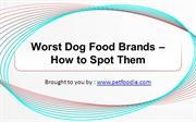 Worst Dog Food Brands – How to Spot Them