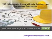 TOP 10 Reasons to Choose a Modular Buildings over Conventional Constru