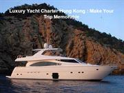 Luxury Yacht Charter Hong Kong