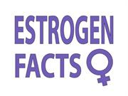 Estrogen Facts