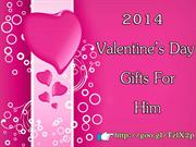 2014 Valentines Day Gifts for Him