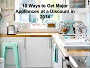 10 Ways to Get Major Appliances at a Discount in 2014